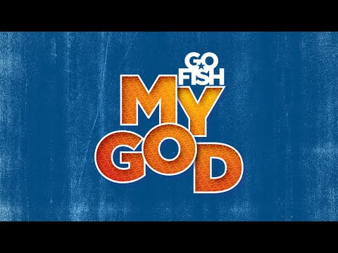 Go Fish - My God - Great Music For Kids!