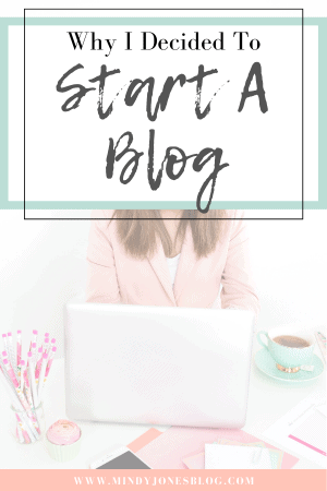 Why I Decided To Start A Blog