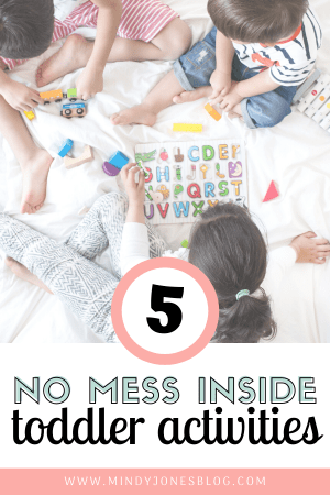 5 No Mess Inside Toddler Activities