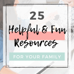 25 Resources For Your Family