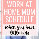 Work from home mom schedule with kids