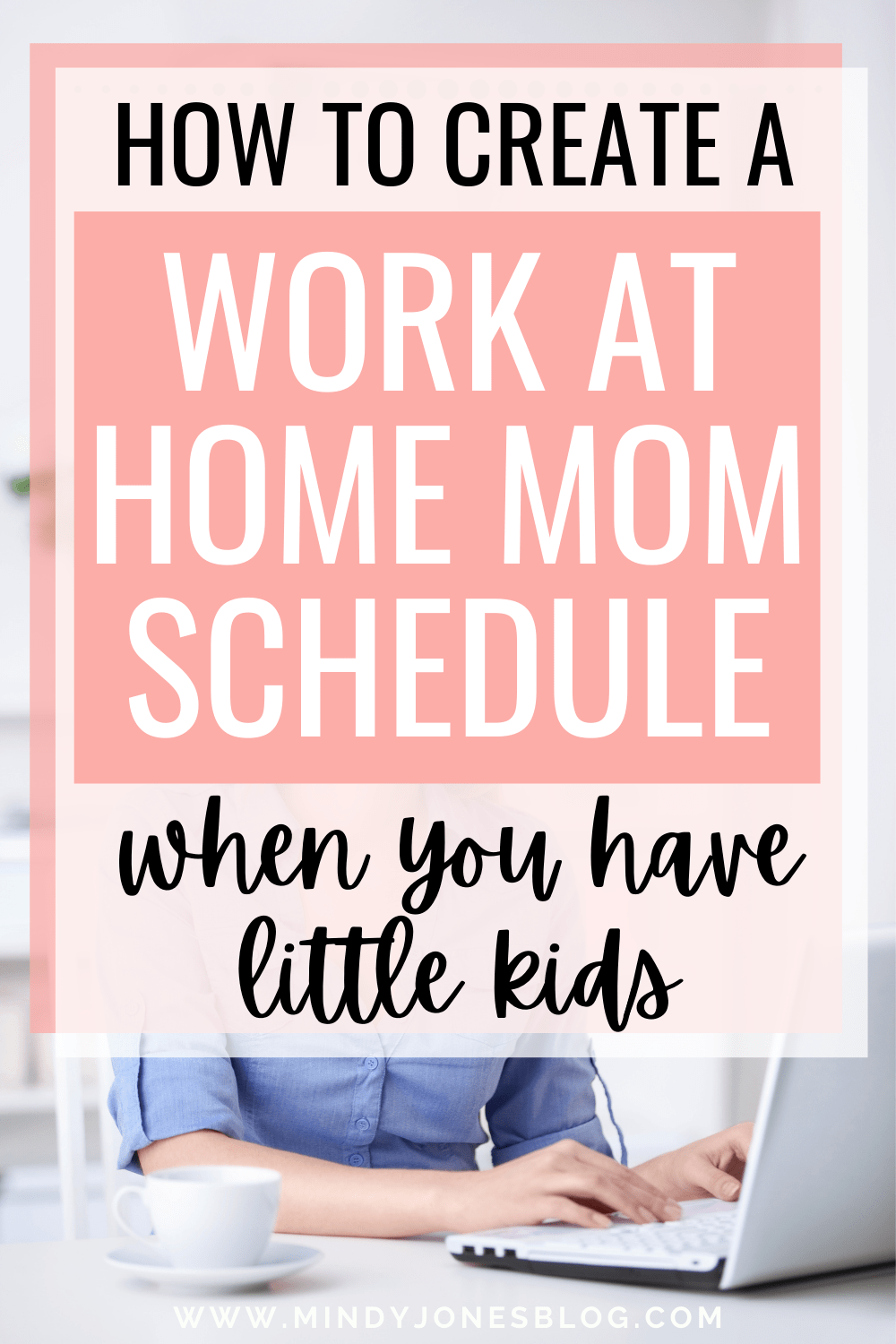 create a Work from home mom schedule with little kids
