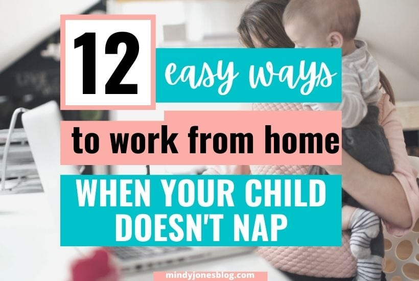 12 Ways To Work From Home When Your Kids Don't Nap