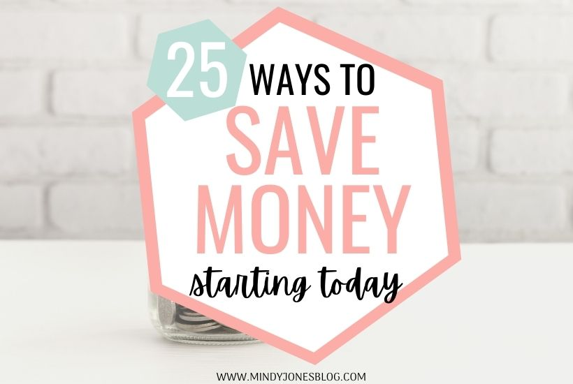 25 Easy Ways You Can Save Money Starting Today