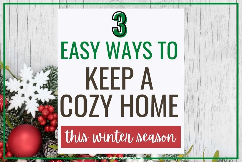 3 Simple Ways To Keep A Cozy Home This Winter Season