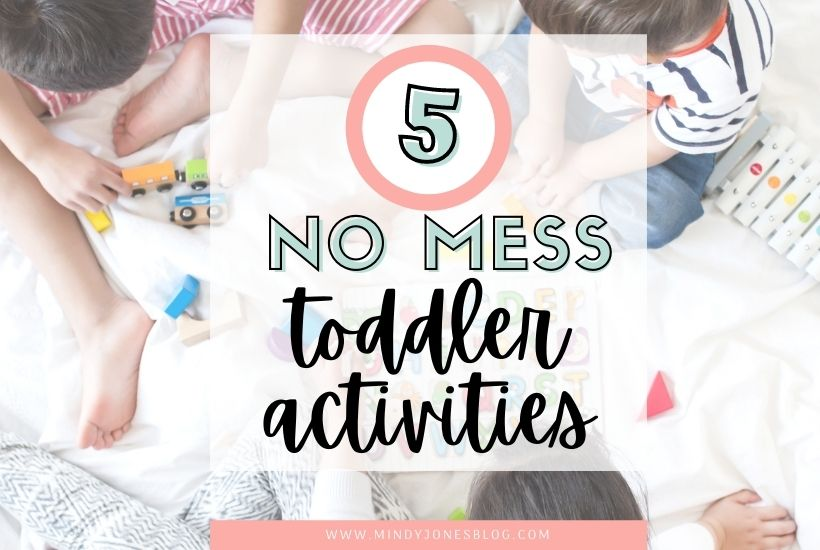 5 No Mess Indoor Play Activities For Toddlers