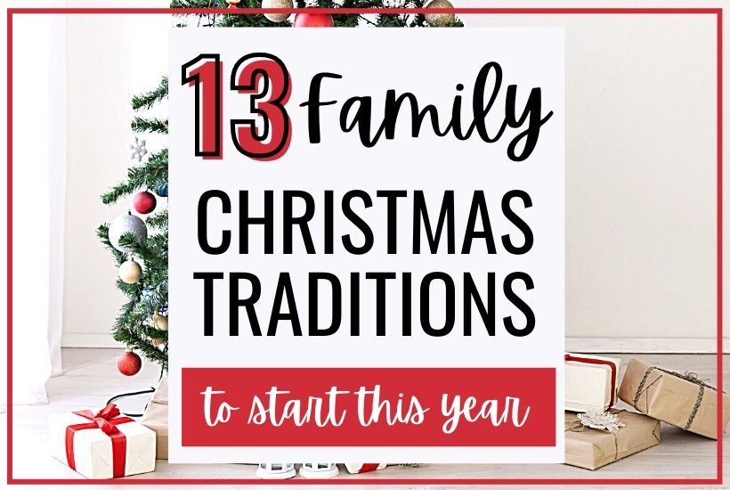 13 Best Family Christmas Traditions To Start This Year