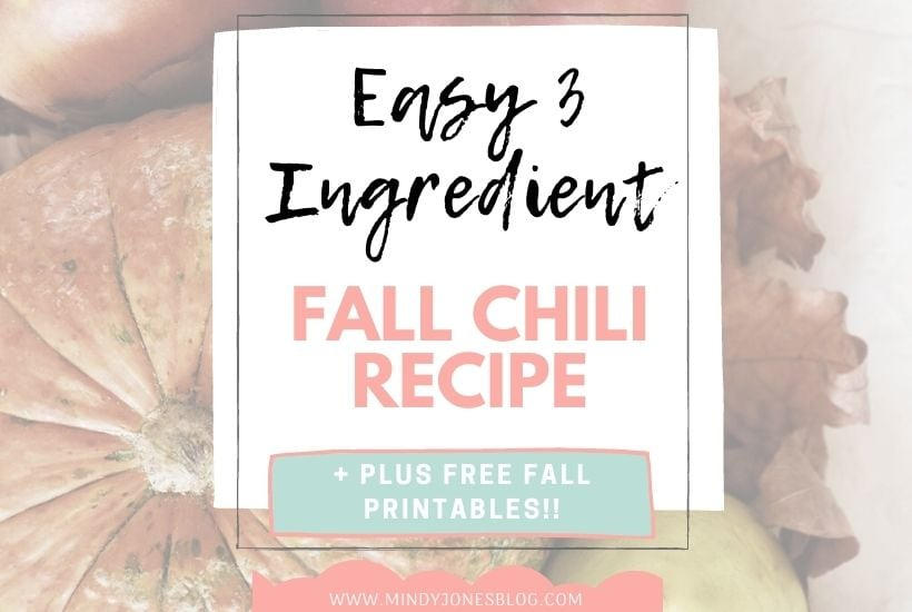 Easy 3 Ingredient Fall Chili Recipe + Free Fall Printables!