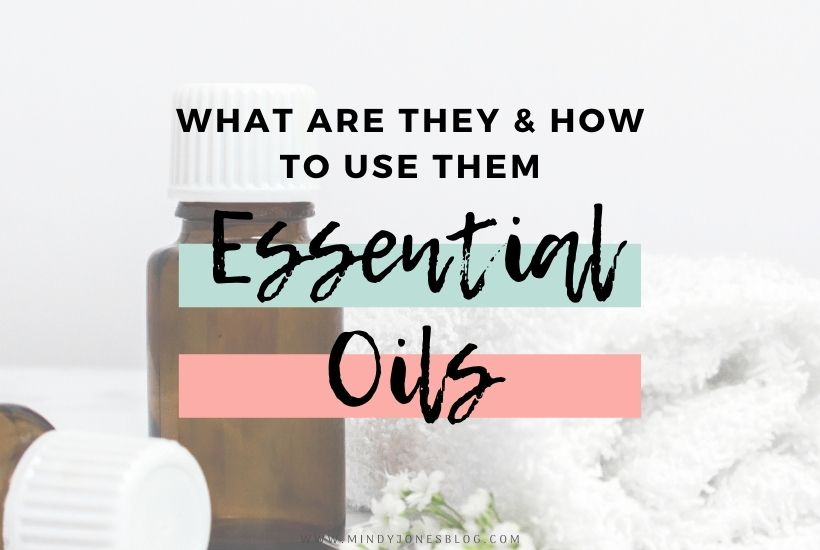 Essential Oils: What Are They & How To Use Them