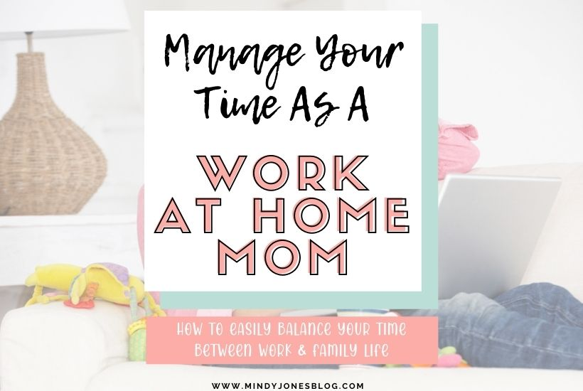 How To Manage Your Time As A Work At Home Mom