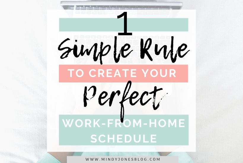 One Simple Rule To Create Your Perfect Work From Home Schedule