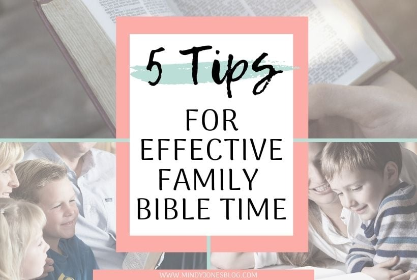 5 Tips For Having Effective Family Bible Time