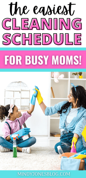 easy cleaning schedule for stay at home moms