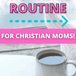morning routine christian moms