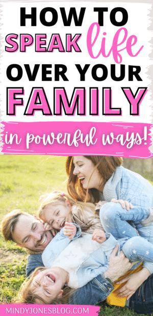 speak life over family